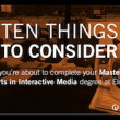 Ten Things To Consider When Completing Your Interactive Media Degree